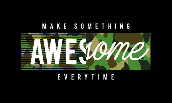 CAMO Make Something Awesome everything  vector design print