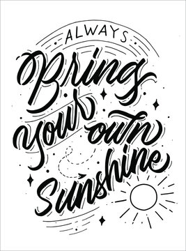 Bring your own sunshine quote with Hand drawn vintage illustration, hand-lettering and decoration elements perfect for print on t-shirt, card, poster and many more