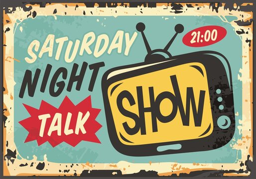 Television and entertainment. Saturday night talk show retro ad with retro TV on old tin background.