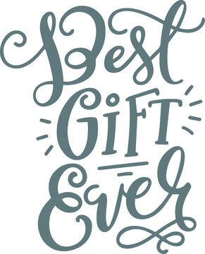 best gift ever logo sign inspirational quotes and motivational typography art lettering composition design