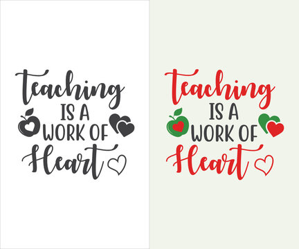 Teaching is a work of heart, school T-shirt design, Teacher gift, Apple vector, School T-shirt vector, Teacher Shirt vector, typography T-shirt Design