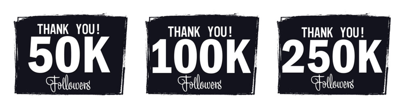 Set of Followers thank you banners design template, graphic icons for social media. 50000 followers. 100K followers. 250K followers. Congratulations follower network labels, vector illustration.