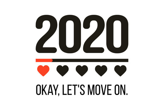 """2020 """"Okay, let's move on."""" - customer review quote. Lettering typography poster with text. Creative vector illustration."""