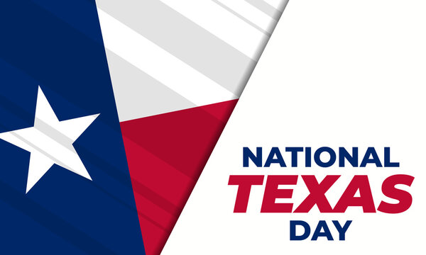 National Texas Day. February 1. National Texas Day recognizes the Lone Star State along with its fierce record of indepenence, people and history. Design for poster, card, banner, background.