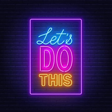 Let's do this neon quote on a brick wall. Inspirational glowing lettering.