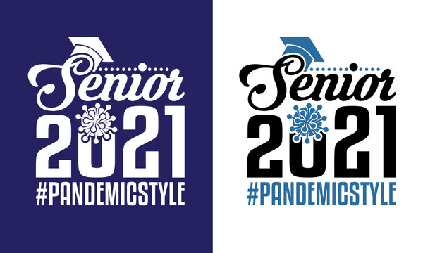 Senior 2021 Pandemic Style SVG Cut File | Tshirt Design
