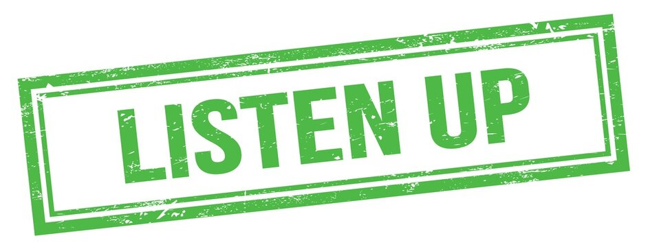LISTEN UP text on green grungy vintage stamp.