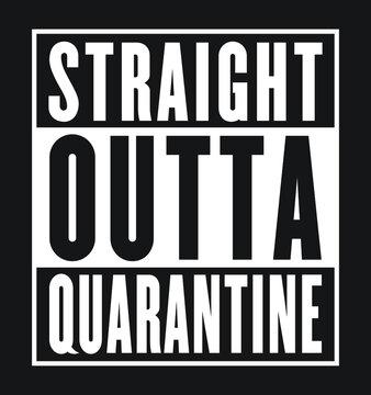 Straight Outta Quarantine T-shirt design - Vector file