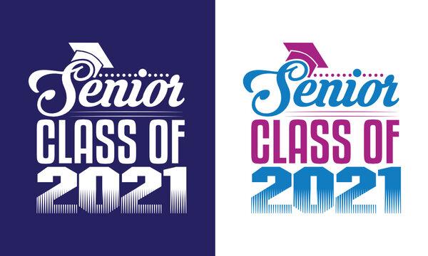 Senior Class Of 2021 SVG Cut File | Class Of 2021 Svg | Senior Class Svg | Senior 2021 Svg | T-shirt Design