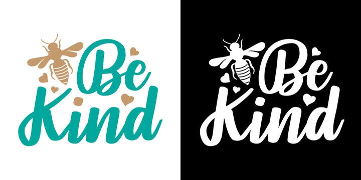 Bee Kind SVG Cut File | Tshirt Design | Quote Design Svg