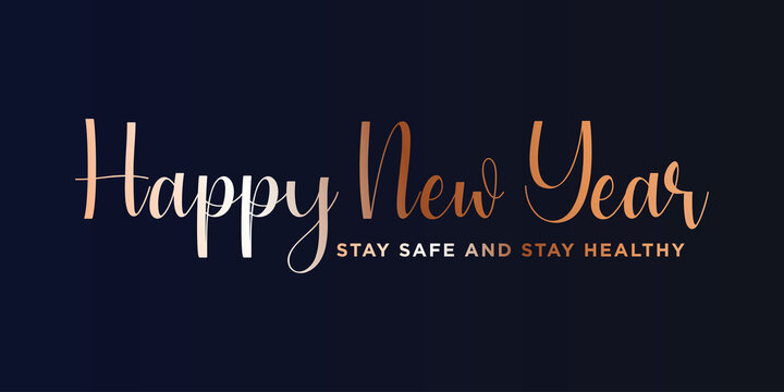 2021 HAPPY NEW YEAR,Stay safe and stay healthy text. Design template celebration typography poster, banner or greeting card for happy new year.