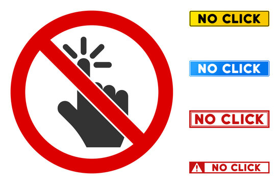 No Click sign with titles in rectangle frames. Illustration style is a flat iconic symbol inside red crossed circle on a white background. Simple No Click vector sign, designed for rules,