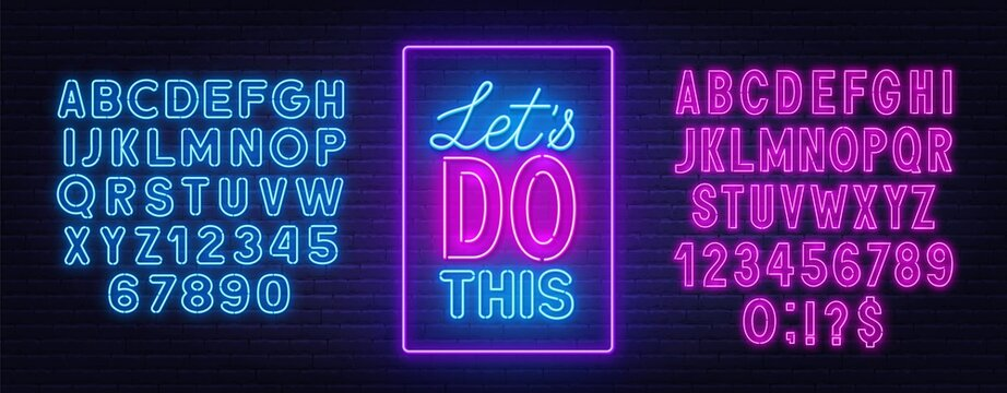Let's do this neon quote on a brick wall. Inspirational glowing lettering. Neon alphabet on brick wall background.