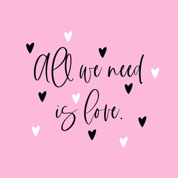 All we need is love. Congratulations on Valentine s Day. Postcard, poster, cover. Vector.