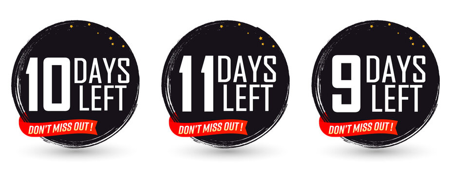 9, 10 and 11 Days Left for Sale, set countdown tags, start or to end offer, discount banners design template, app icons, don't miss out, vector illustration