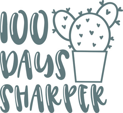 100 days sharper logo sign inspirational quotes and motivational typography art lettering composition design