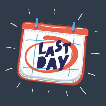 Vector illustration of Last Day of the month marked on the calendar on dark.