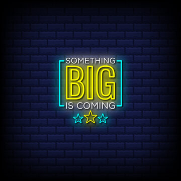 Something big is coming neon signs style text - Sales offer text