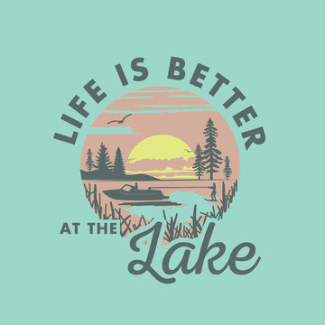Life is Better at the Lake Water Nature Apparel T-Shirt Graphic with Boat Water Ski at Sunset Silhouette Summer Vacation