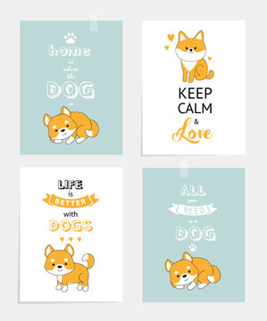 Print. set of motivating posters with dogs. life is better with the dog. keep calm and love the dog, home is where the dog. shibu inu