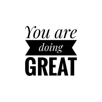 ''You are doing great'' Lettering