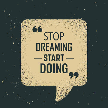 stop dreaming start doing motivational quotes