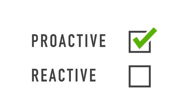 Reactive or proactive concept