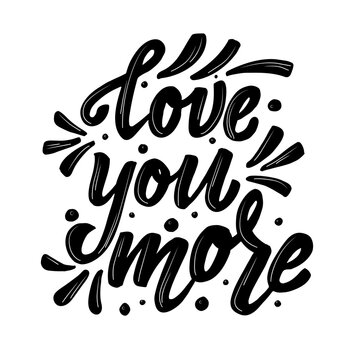 Love you more lettering text vector illustration