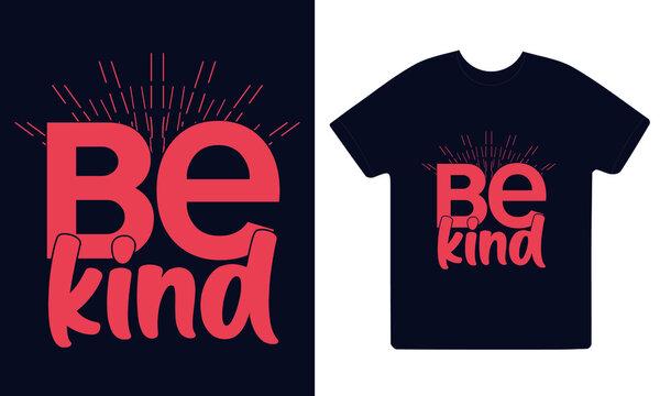 Always be kind svg vector printabole design. Be kind t-shirt svg color design.
