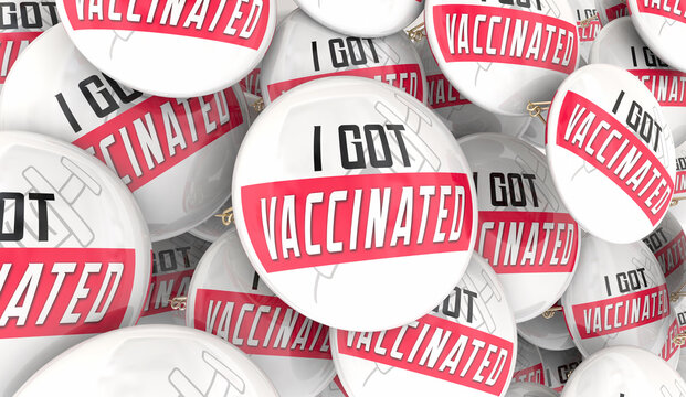 I Got Vaccinated Vaccine Protection From Disease Virus Buttons Pins 3d Illustration