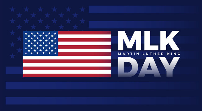 MLK Day - Martin Luther King Jr Day typography with United States flag on dark blue background