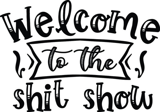 Welcome to the Shit Show, Door Mat Vector File