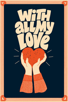 With all my love hand-drawn lettering typography. Quote about love for Valentines day and wedding. Text for social media, print, t-shirt, card, poster, gift, landing page, web design elements.