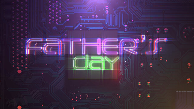 Text Fathers day and cyberpunk animation background with computer chip and neon lights