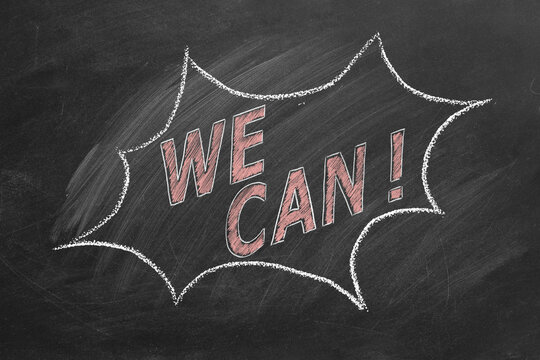 We Can. Business motivational inspirational quotes. Illustration hand drawn in chalk on blackboard. Positive thinking. Concept of ability, motivation, possibility, persistence