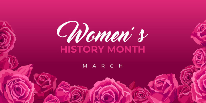 Women's History Month. Vector web banner, poster, flyer, greeting card for social media with the text Women s History Month, march. Beautiful roses on pink, maroon background.