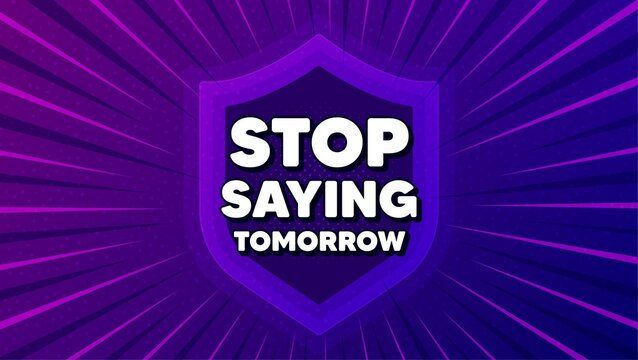 Stop saying tomorrow motivation message. Protect shield background. Motivational slogan. Inspiration text. Strong shield banner. Defense security. Stop saying tomorrow message. Vector