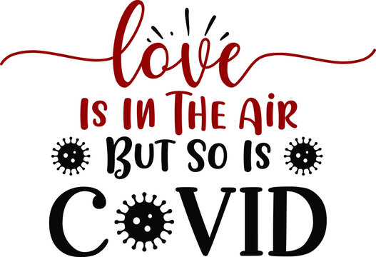 Love Is In The Air But So Is Covid, Anti-Valentine Vector Files