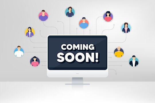 Coming soon. Remote team work conference. Promotion banner sign. New product release symbol. Online remote learning. Virtual video conference. Coming soon message. Vector