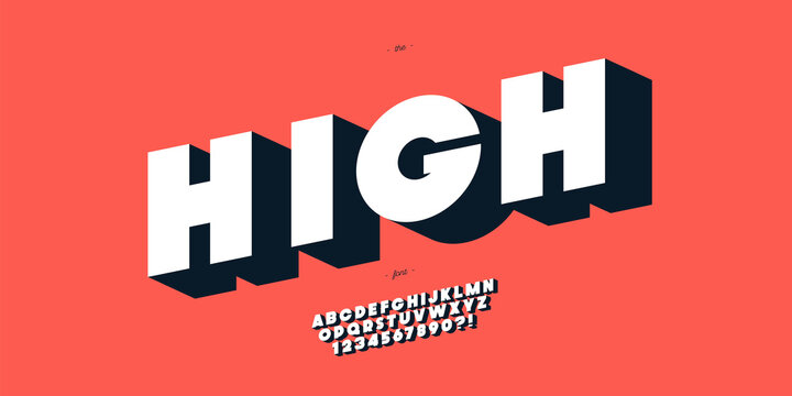 Vector high font 3d bold style modern typography for infographics, motion graphics, video, promotion, decoration, logotype, party poster, t shirt, book, animation, banner, game, printing. 10 eps