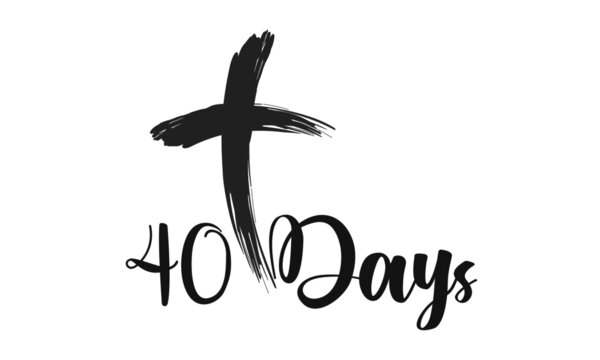 Forty Days, Lent Season Quote, Typography for print or use as poster, card, flyer or T Shirt