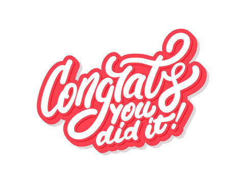 Congrats, you did It. Greeting banner. Vector lettering.
