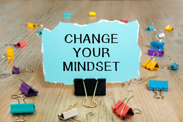 Text sign showing CHANGE YOUR MINDSET