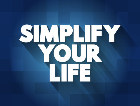 Simplify Your Life text, concept background