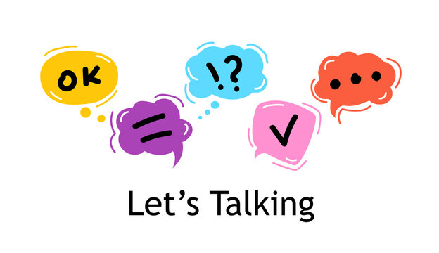 Concept Lets talking. Bright Color dialog speech bubbles On white background. Safety communication technology concept. mobile technology. Hand drawn doodle. Vector illustration.