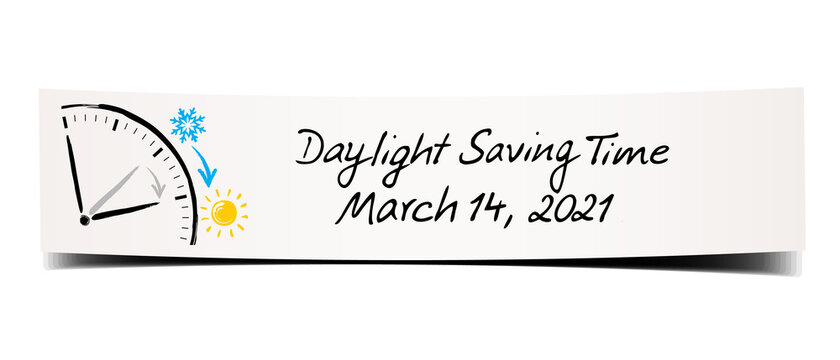 Daylight Saving Time March 14, 2021. Hand written memo with clock doodle on a bend paper banner.