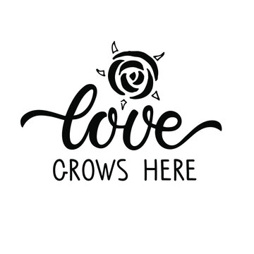 Love grows here calligraphy lettering with floral elements. Hand drawn design for banner, brochure, card, poster. Spring time illustration. Spring Sublimation, seasonal spring holiday.