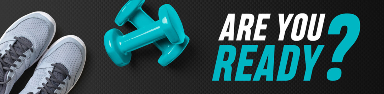 Motivational fitness header - Are you ready