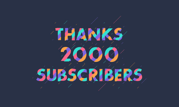 Thanks 2000 subscribers, 2K subscribers celebration modern colorful design.