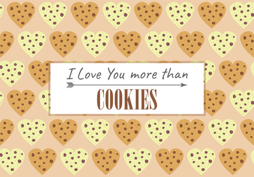 Funny pattern for Valentine's Day. Background for gift wrap, postcards. Hearts of cookies. I love you more than cookies.